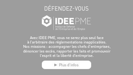 Avec IDEE PME, vous ne serez plus seul face à l'arbitraire des réglementations inapplicables. Nos missions : accompagner les chefs d'entreprises, dénoncer les excès, rapporter les faits et promouvoir l'esprit et la liberté d'entreprise